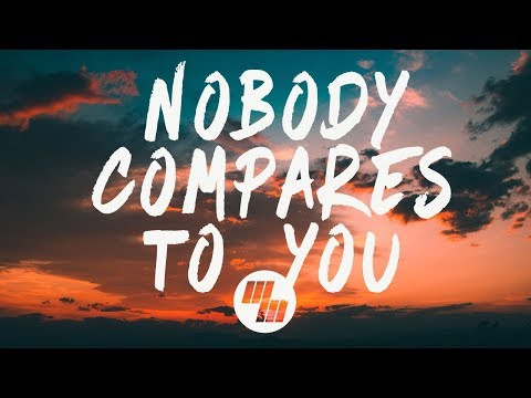 Gryffin - Nobody Compares To You (Lyrics / Lyric Video) Ft. Katie Pearlman