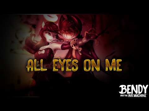 NightCore  ~ All eyes on me ( Bendy and ... Chap 3 song ) By OR3O★