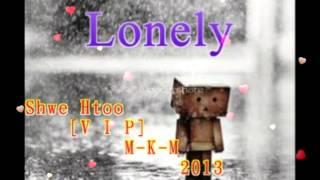 Myanmar New Lonely - Shwe Htoo Song 2013