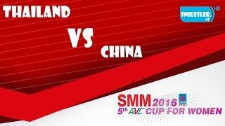 Thailand Vs China [ ไทย Vs จีน ] : AVC Cup For Women 2016 | วอเลย์บอล