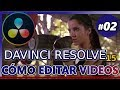 DAVINCI RESOLVE: Cómo editar videos GRATIS para YouTube  Tutorial 02:  principiantes