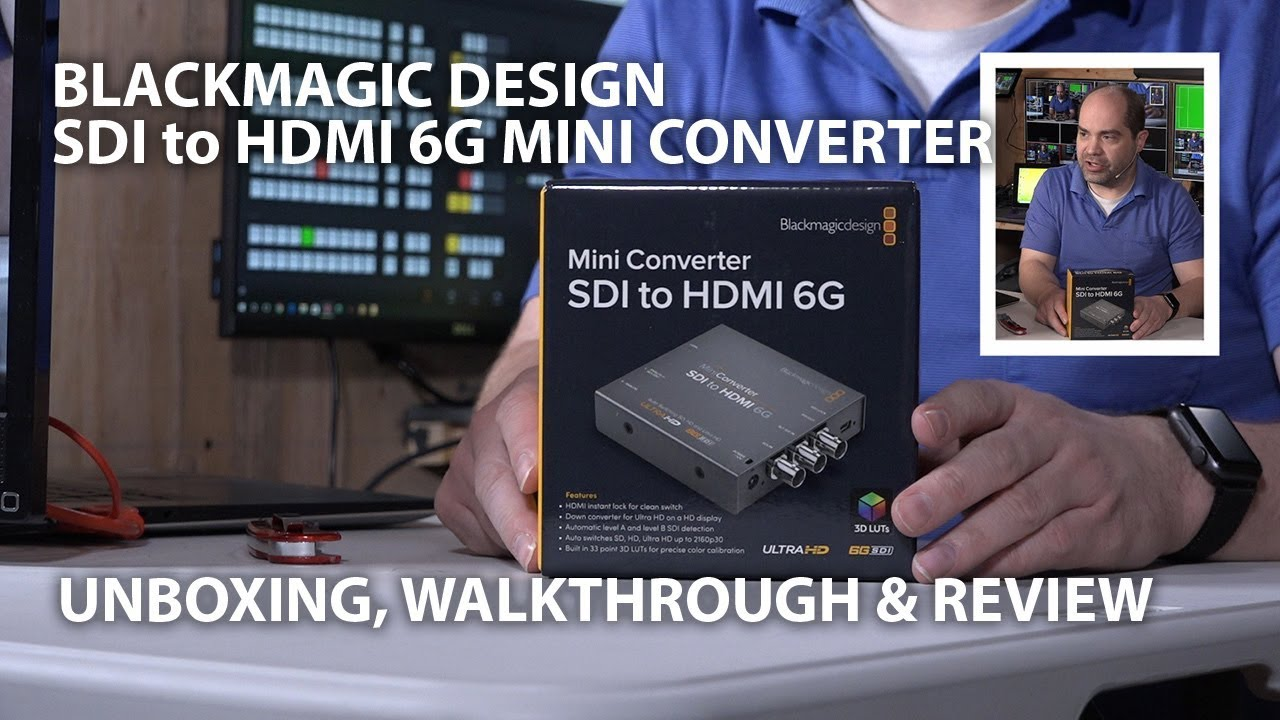 Blackmagic Design Sdi To Hdmi 6g Mini Converter Unboxing Walkthrough And Review Youtube