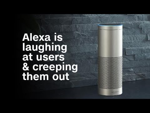 Amazon's Alexa is laughing at users and creeping the...