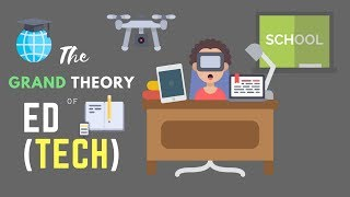 The Grand Theory Of Ed(Tech)