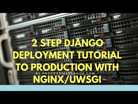 Django Web Deployment Tutorial Production Setup 2017 in 2 Steps With Nginx and Uwsgi