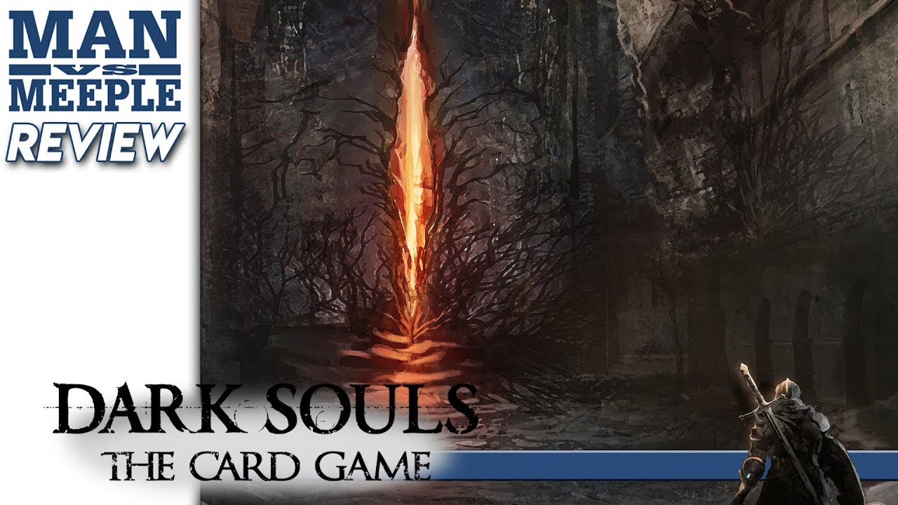 Dark Souls: The Card Game (Steamforged Games) Review by Man