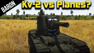 War Thunder - Kv-2 Shooting Down Planes! (War Thunder 1.43 Gameplay)