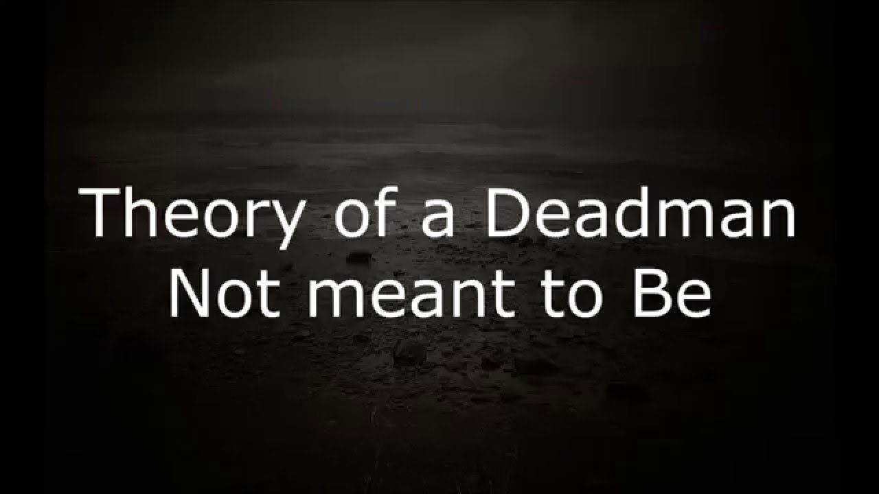 Theory Of A Deadman Not Meant To Be W Lyrics YouTube