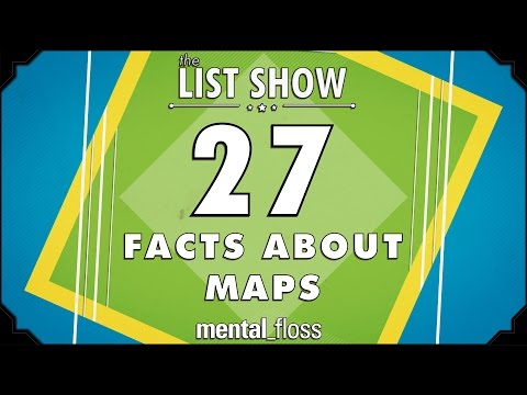 27 Facts About Maps - mental_floss on YouTube - List Show (317)