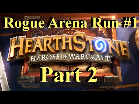 Hearthstone Rogue Arena Run #1 (part 2)