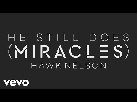 Hawk Nelson - He Still Does (Miracles) [Behind the Song]