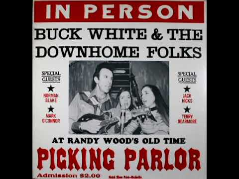 In Person (At Randy Wood's Old Time Picking Parlor) [1977] - Buck White & Down Home Folks
