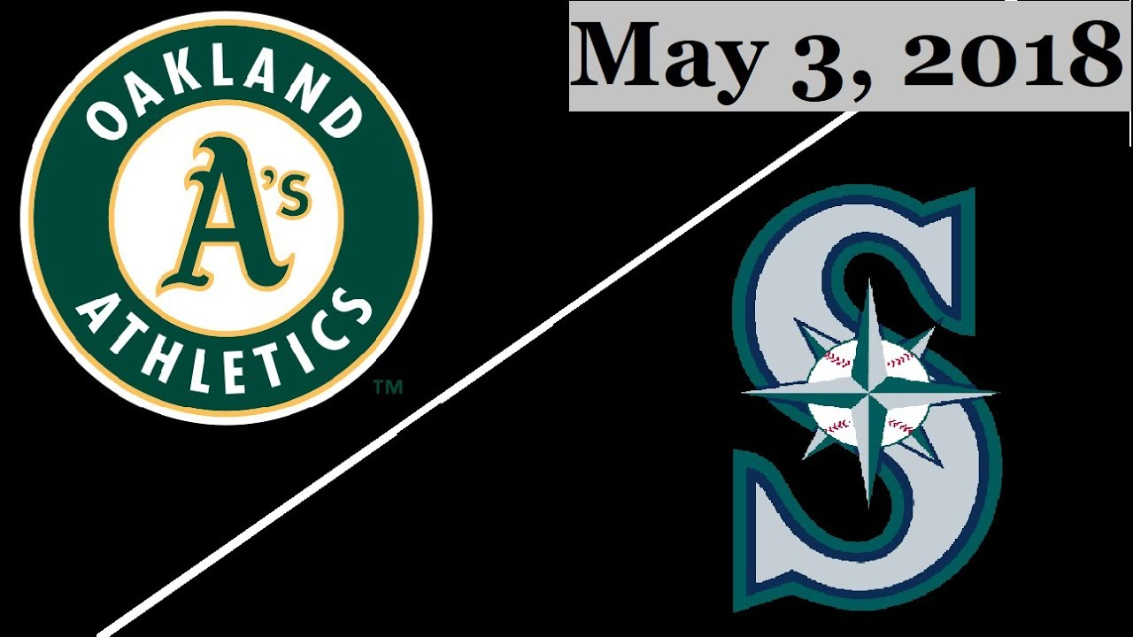 Oakland Athletics Vs Seattle Mariners Highlights May 3 2018