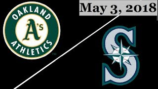 Oakland Athletics vs Seattle Mariners Highlights    May 3, 2018