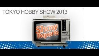 Tokyo Hobby Show 2013 - Show Reports - Hlj.com