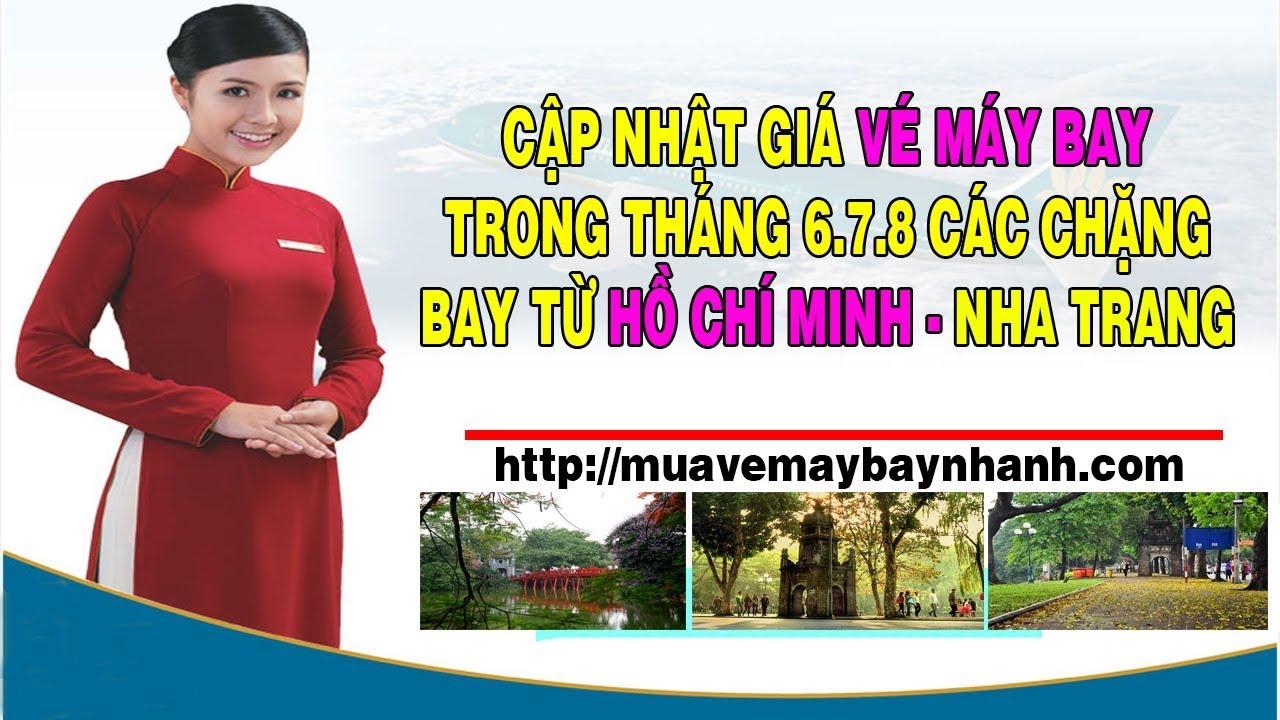 Đặt vé máy bay Hồ Chí Minh đi Nha Trang  trong tháng 6 .7.8 tại:  http://muavemaybaynhanh.com/