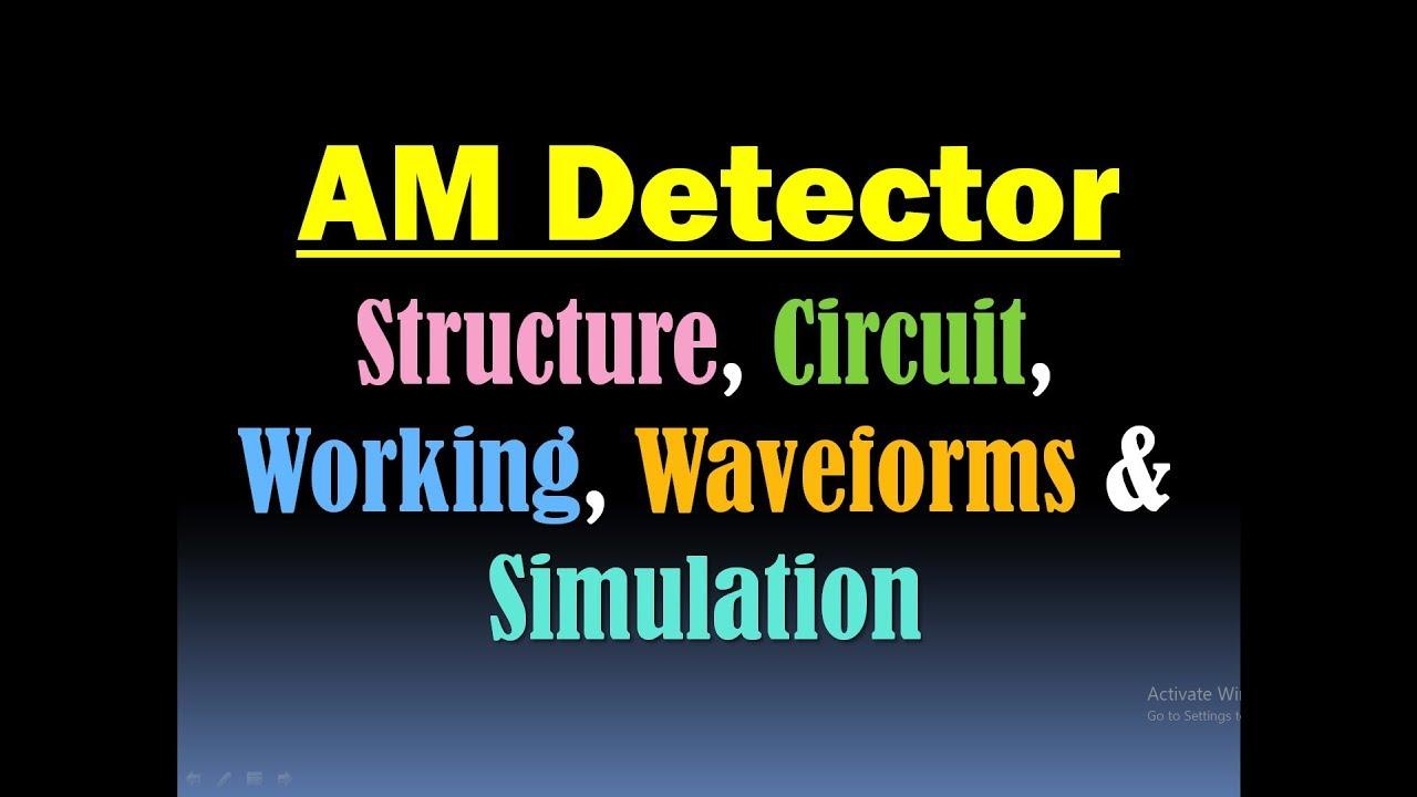 Am Detection Detector Circuit Demodulation Of Envelope Design Simulation