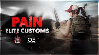 PAiN Elite Customs Ft. SSG, TEAMX, BTR, EX, ETC • Managed by Offsider Esports • Powered by PAiN