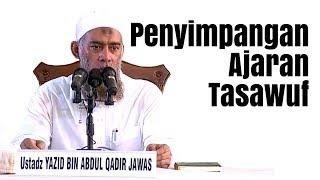 Penyimpangan Ajaran Tasawuf (ustadz Yazid Abdul Qadir Jawas)