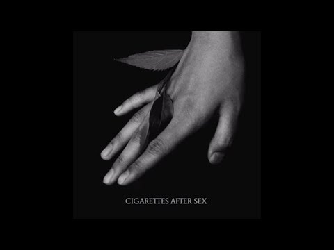 K. - Cigarettes After Sex
