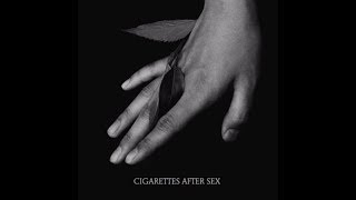 K. Cigarettes After Sex