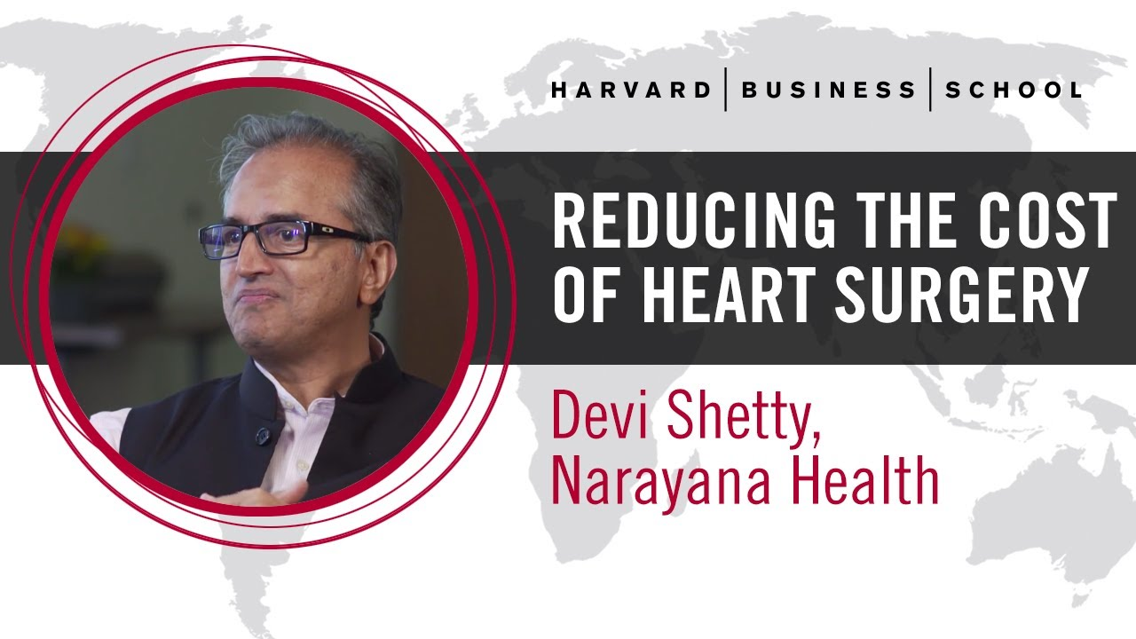Narayana Health's Devi Shetty: Reducing the Cost of Heart Surgery