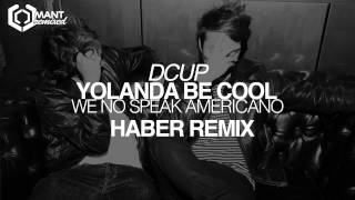 Yolanda Be Cool & DCUP - We No Speak Americano (Haber Remix)