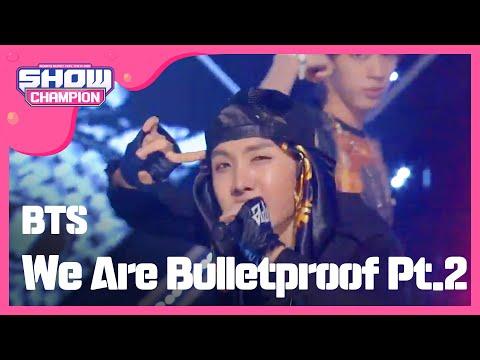 (ShowChampion EP.71) BTS - We Are Bulletproof Pt 2 (방탄소년단-We Are Bulletproof Pt 2)