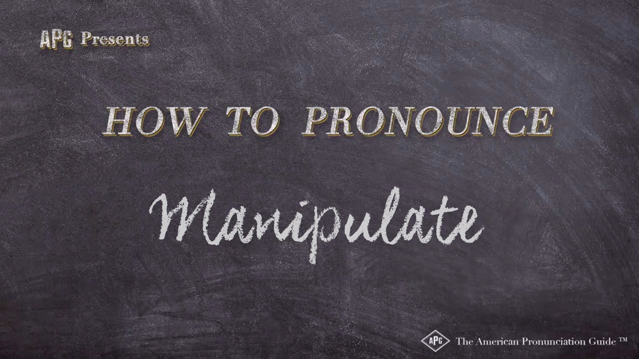 How to Pronounce Manipulate  Manipulate Pronunciation
