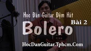 Học đàn guitar điệu Bolero - Hướng dẫn học đàn guitar điệu bolero - Hướng dẫn guitar điệu bolero