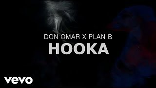 Don Omar ft. Plan B - Hooka (Lyric Video)