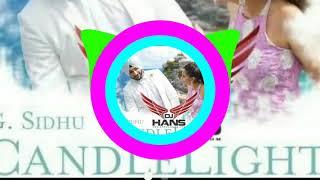 Candle Light || Dj Hans || G Sandhu || Remix