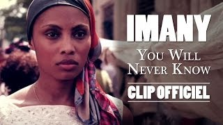 Imany You Will Never Know Clip Officiel