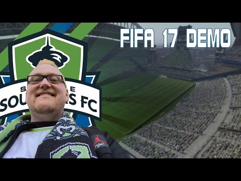 FIFA 17 DEMO - WELCOME BACK TO CENTURYLINK FIELD!!!