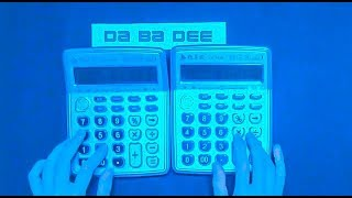 Blue(Da Ba Dee)- Eiffel 65 covered by calculators