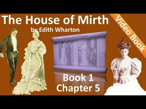 Book 1 - Chapter 05 - The House of Mirth by Edith Wharton