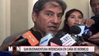 27/07/15 14:43 SAN BUENAVENTURA INTERESADA EN LA CAÑA DE BERMEJO