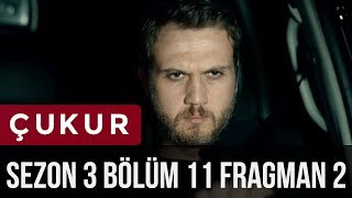 Çukur 3.Sezon 11.Bölüm 2.Fragman