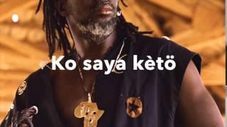 Tiken Jah Fakoly - Saya (Paroles complètes en malinké) KEBEDIARASSI.COM