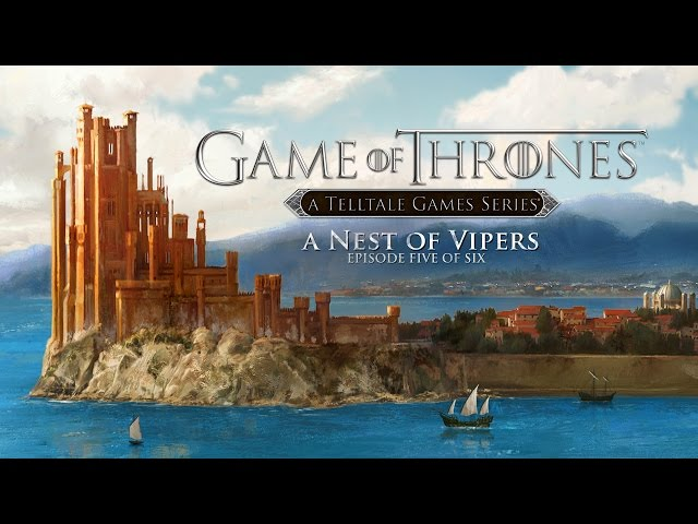 Game of Thrones: Episode 5 — A Nest of Vipers (видео)