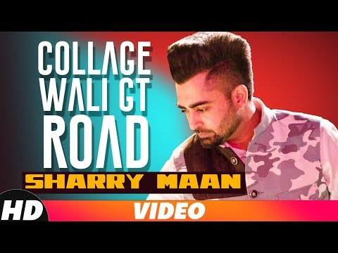 CollageWaliGT Road | Full Video | Sharry Maan | Latest Punjabi Song 2018 | Speed Records