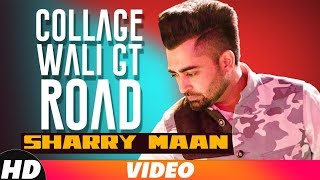 Collage Wali GT Road | Full Video | Sharry Maan | Latest Punjabi Song 2018 | Speed Records