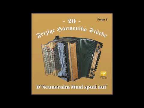 Da Triller Vogel - D'Neuneralm Musi - 20 fetzige Harmonika Stücke - Folge 3