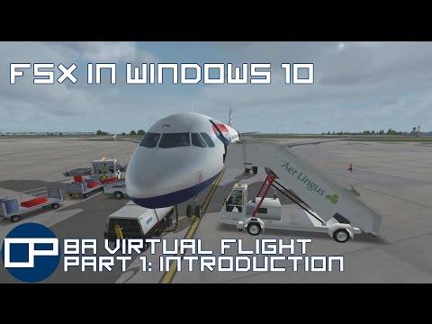 FSX in windows 10 | BAVirtual Career |  Aerosoft Airbus A320 | Dublin to Heathrow | Part 1: Intro