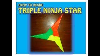 How to Make Triple Ninja Star (Shuriken) Easily - Origami Simple 2018