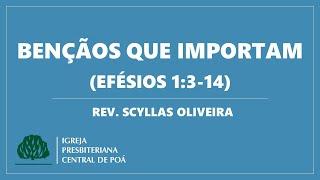 Culto 31.05.2020 | Mensagem: Bençãos que importam (Efésios 1:3-14) - Rev. Scyllas Oliveira