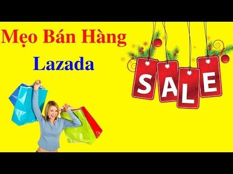 tiếp thị liên kết lazada một số mẹo bán hàng hiệu quả có thể bạn chưa biết