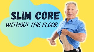 Tighten & Slim your Core without going to the Floor!!