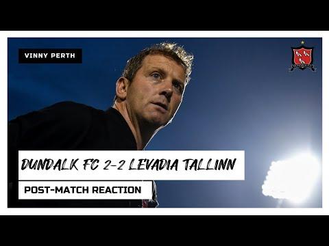 Vinny Perth Reaction | Dundalk FC 2-2 Levadia Tallinn