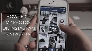 How I Edit My Instagram Photos // Viwern